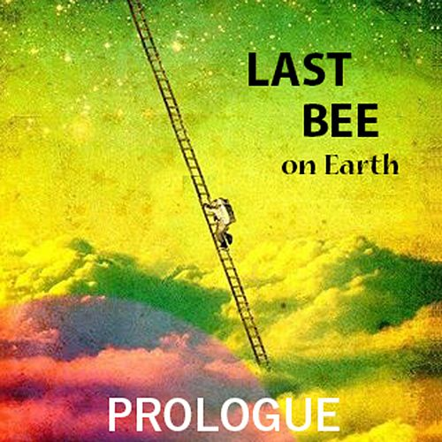 Prologue - EP by Last Bee on Earth