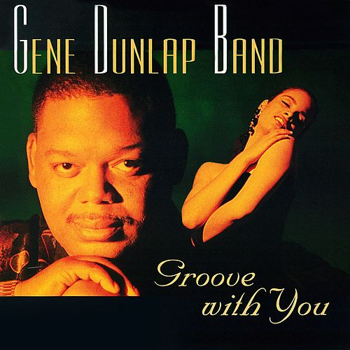Groove With You von Gene Dunlap