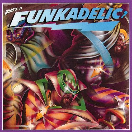 Who's A Funkadelic? de Funkadelic