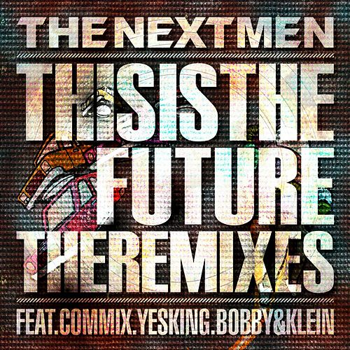 This Is the Future (The Remixes) by Various Artists