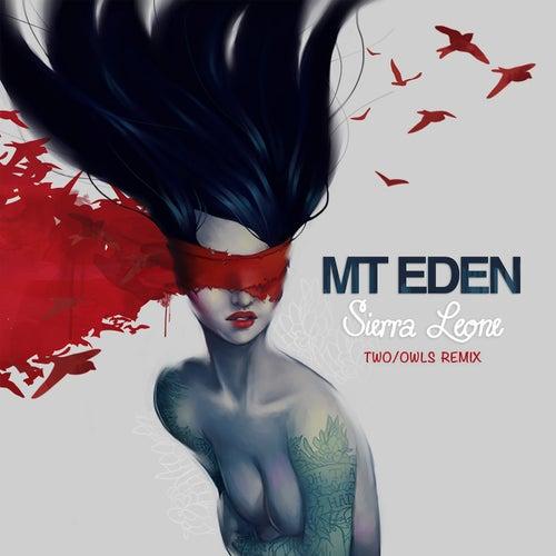 Sierra Leone (TWO/OWLS Remix) de Mt. Eden