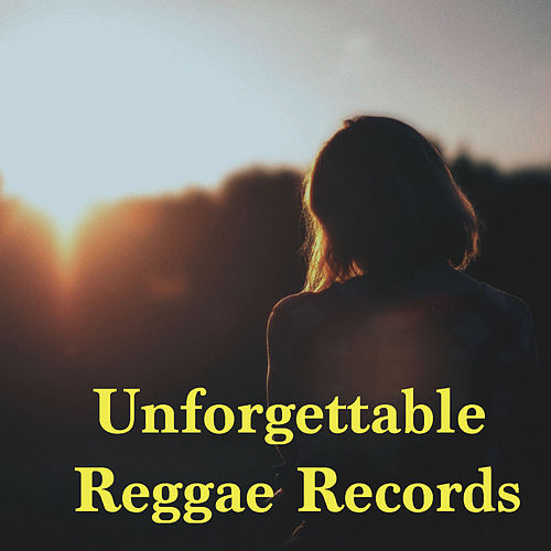 Unforgettable Reggae Records von Various Artists