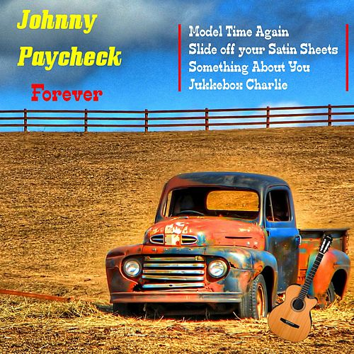 Johnny Paycheck Forever by Johnny Paycheck