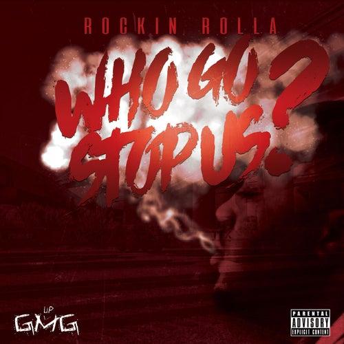 Who Go Stop Us? von Rockin Rolla
