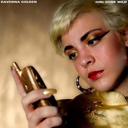 Girl Gone Wild by Ravenna Golden