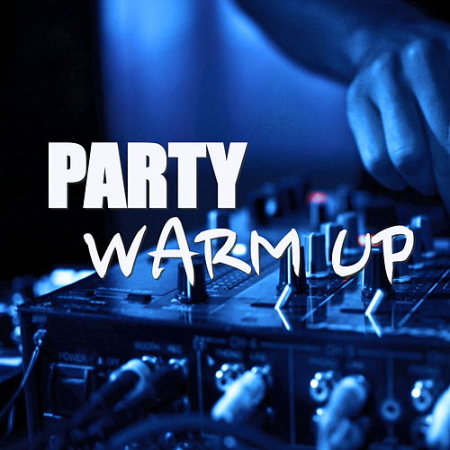 Party Warm Up by Various Artists