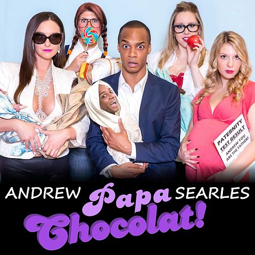 Papa Chocolat! by Andrew Searles