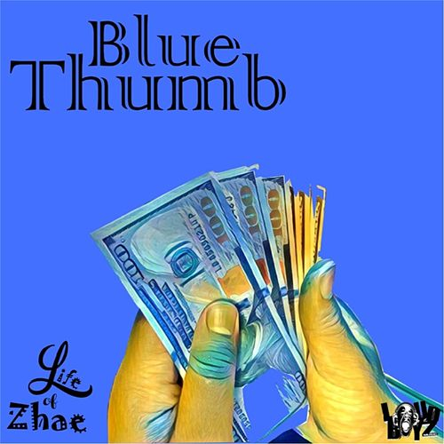 Blue Thumb by Life of Zhae