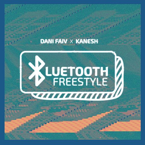 Bluetooth Freestyle by Dani Faiv
