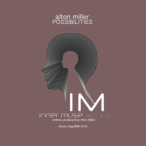 Possibilities by Alton Miller