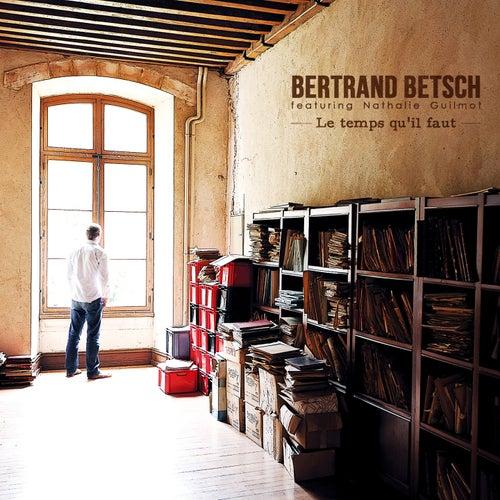 Le temps qu'il faut by Bertrand Betsch