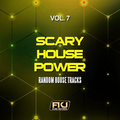 Scary House Power, Vol. 7 (Random House Tracks) di Various Artists