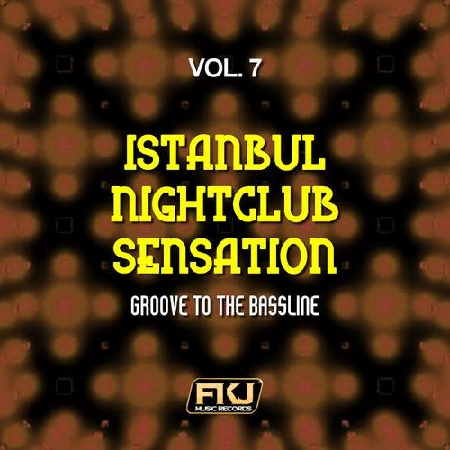 Istanbul Nightclub Sensation, Vol. 7 (Groove to the Bassline) di Various Artists