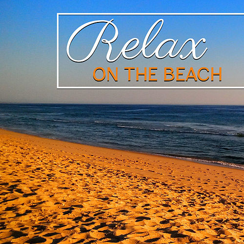 Relax on the Beach – Peaceful Sounds of Sea, Relaxing Waves, Soothing Ocean, Nature Sounds, Instrumental Music for Calm Down, New Age von Instrumental