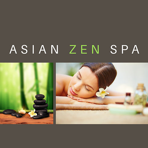 Asian Zen Spa – Peaceful Music for Massage, Wellness, Calm Down, Healing Melodies to Rest, Spa Music, Relief & Calmness by Relaxing Spa Music