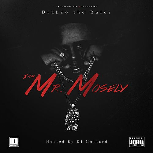 I Am Mr. Mosely von DrakeO The Ruler