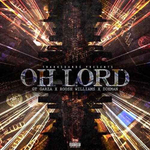 Oh Lord (feat. GT Garza, Roosh Williams & Doeman) de Trakksounds