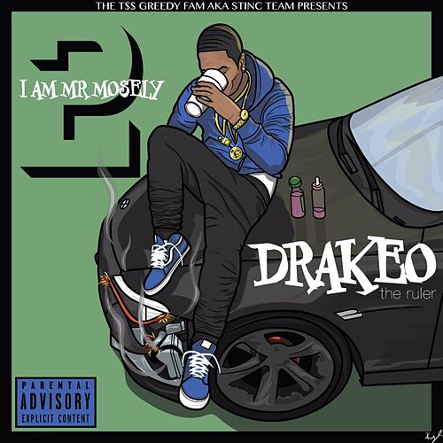 I Am Mr. Mosely 2 von DrakeO The Ruler