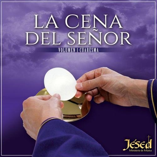 La Cena del Señor, Vol. I: Cuaresma de Jésed