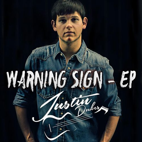 Warning Sign - EP by Justin Dukes