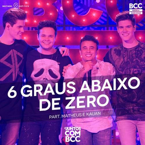 6 Graus Abaixo de Zero (Ao Vivo) by Breno & Caio César