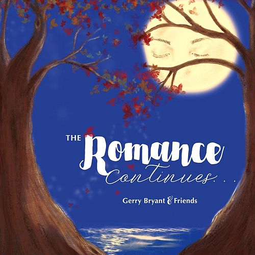The Romance Continues de Gerry Bryant
