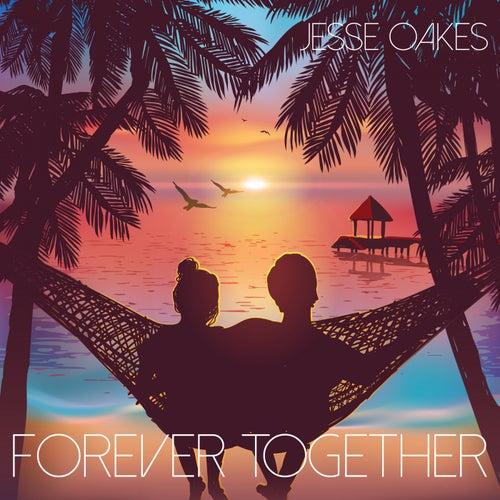 Forever Together von Jesse Oakes
