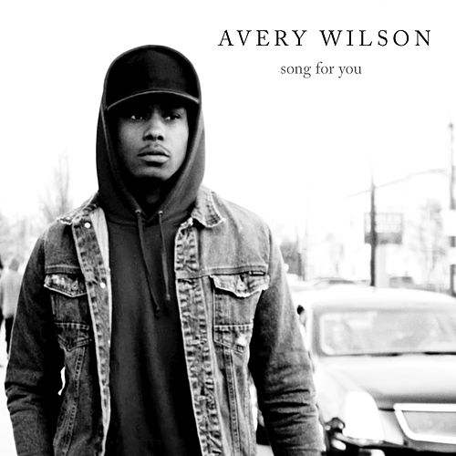 Song For You by Avery Wilson