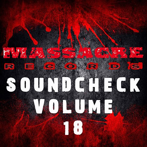 Massacre Soundcheck, Vol. 18 von Various Artists
