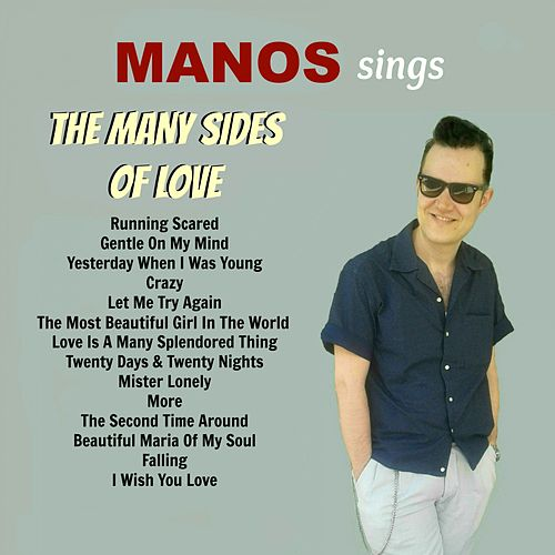 Manos Sings the Many Sides of Love by Manos Wild