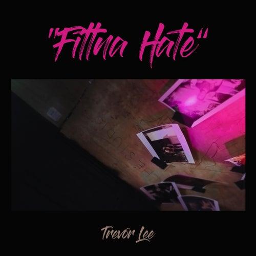 Fittna Hate by Trevor Lee