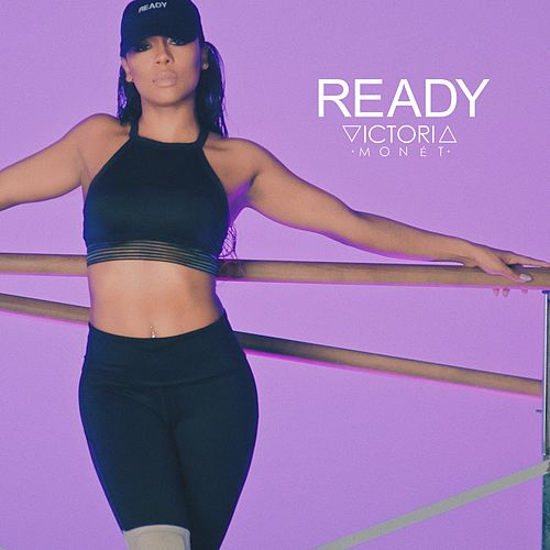Ready by Victoria Monet