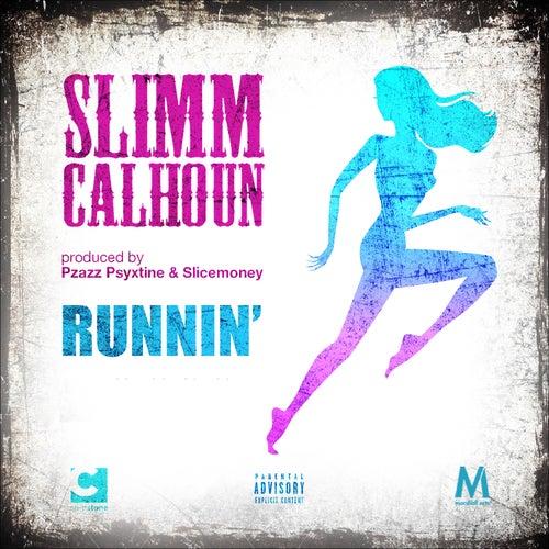 Runnin de Slimm Calhoun