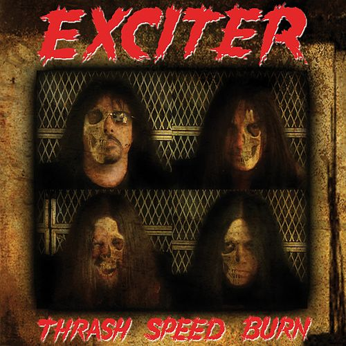 Thrash Speed Burn de Exciter