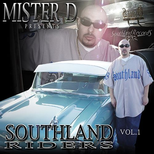 Mister D Presents Southland Riders Vol. 1 de Mister D