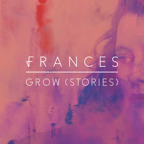 Grow (Stories) von Frances