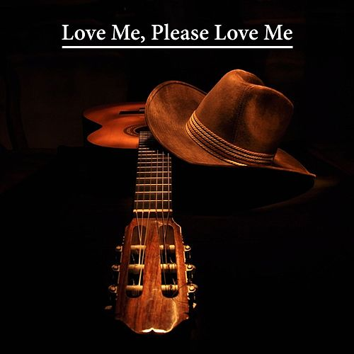 Love Me, Please Love Me by Various Artists