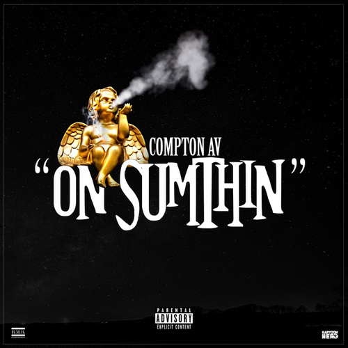 On Sumthin by Compton AV