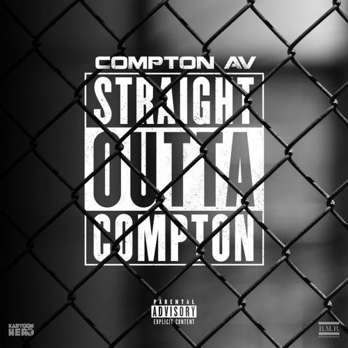 Straight Outta Compton by Compton AV