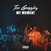 My Moment by Tee Grizzley