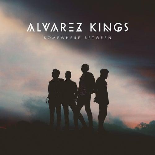 Somewhere Between by Alvarez kings
