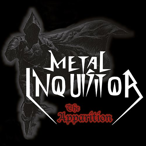 The Apparition by Metal Inquisitor