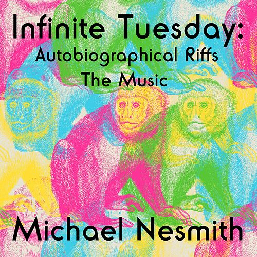 Infinite Tuesday: Autobiographical Riffs van Michael Nesmith