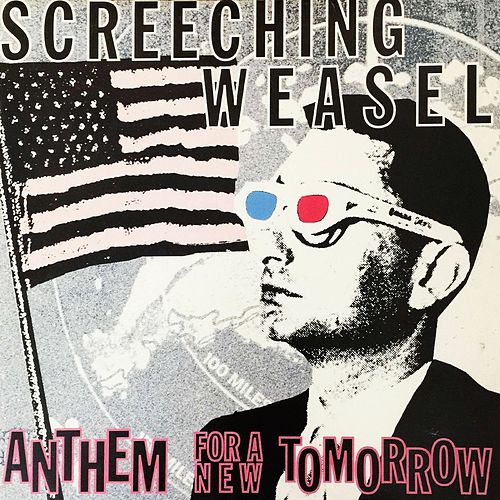 Anthem for a New Tomorrow de Screeching Weasel