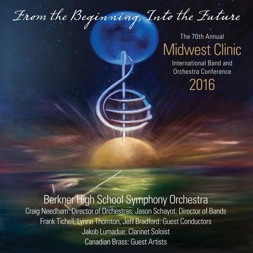 2016 Midwest Clinic: Berkner High School Symphony Orchestra (Live) de Various Artists