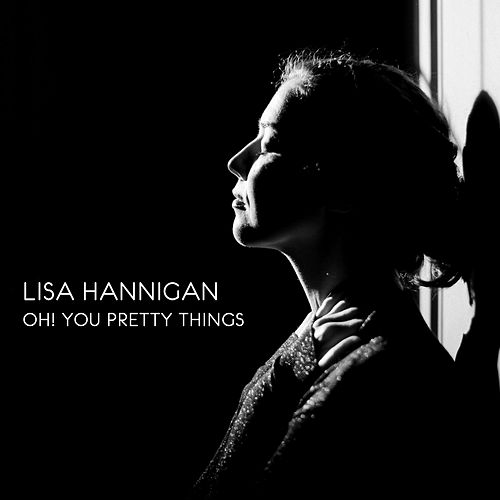 Oh! You Pretty Things by Lisa Hannigan