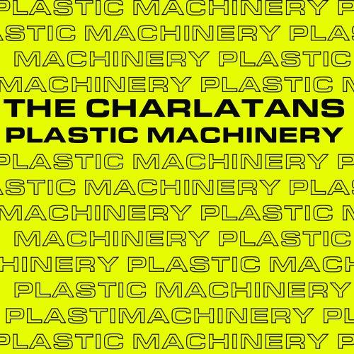 Plastic Machinery by Charlatans U.K.