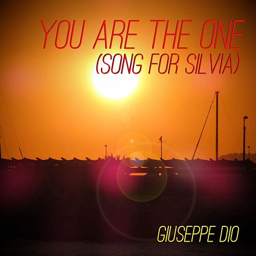 You Are the One (Song for Silvia) di Giuseppe Dio