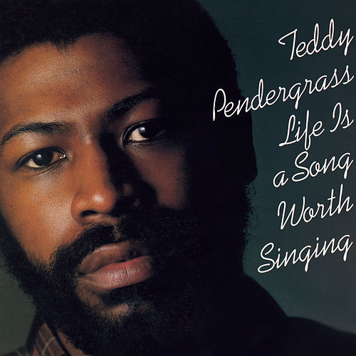 Life Is A Song Worth Singing (Expanded Edition) di Teddy Pendergrass