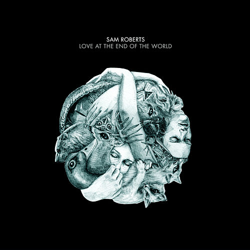 Love at the End of the World de Sam Roberts